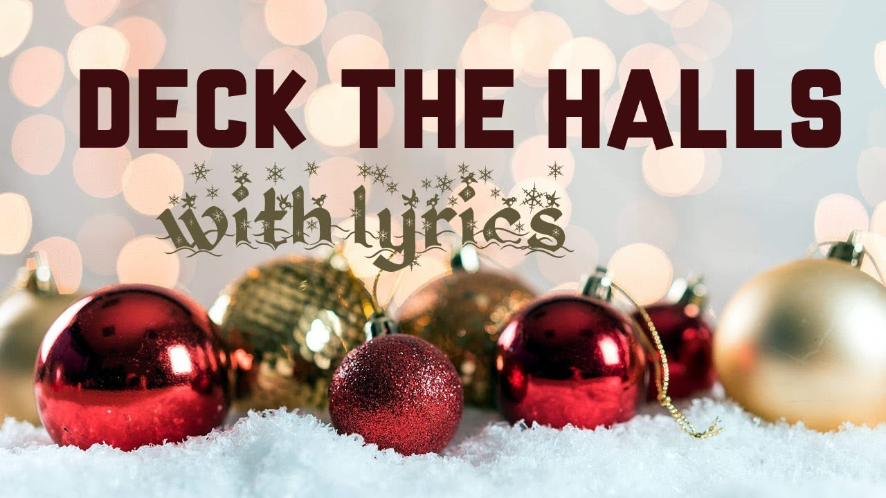 Deck the Halls with Boughs of Holly Christmas song | Lyrics - YouTube