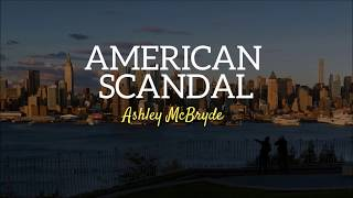 American Scandal- Ashley McBryde (Lyrics)