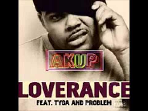 LoveRance - Akup (Feat. Tyga & Problem)