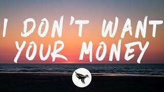 Ed Sheeran - I Don't Want Your Money (Lyrics) feat. H.E.R.