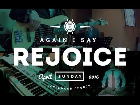Again I Say Rejoice // Israel Houghton // Royalwood Church