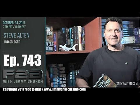 Ep. 743 FADE to BLACK Jimmy Church w/ Steve Alten : Book: Undisclosed : LIVE