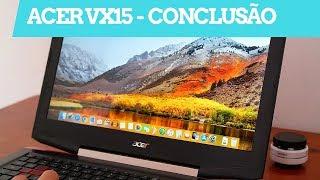Acer VX 15 - Upgrades - Tela IPS, SSD M.2/Sata, Hackintosh. O que vale a pena? Conclusão