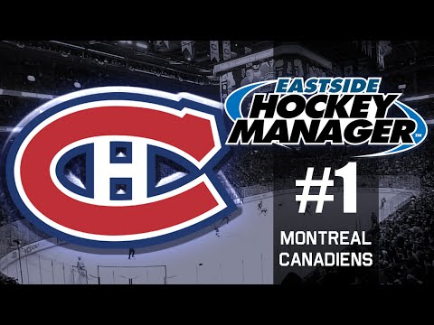 Eastside Hockey Manager Montreal Canadiens Part 1: Year Start & Trade