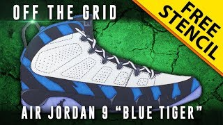 "Off The Grid: Air Jordan 9 ""Blue Tiger"" w/ Downloadable Stencil"