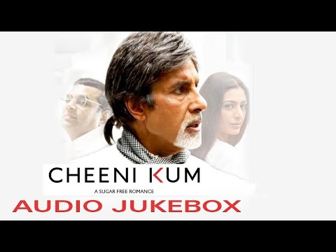 Cheeni Kum (Audio JukeBox) | Amitabh Bachchan & Tabu