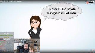 Elraenn - ''1 Dolar 1 TL'ye Eşit Olsaydı'' İzliyor (Ruhi Çenet)