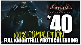 Batman Arkham Knight - 100% Completion Full Knightfall Protocol Ending & Final Riddler Trophies!