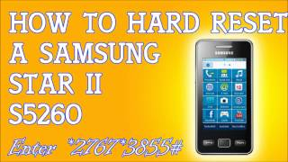 How To Hard Reset A Samsung Star II S5260 To Factory Settings(How to delete everything from your Star ii and restore it back to how it was the day you bought it., 2012-03-02T08:02:06.000Z)