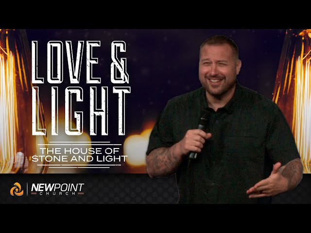 The House of Stone and Light   Love & Light [ New Point Church ]