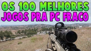TOP 100 JOGOS PRA PC FRACO (SEM PLACA DE VIDEO) 2018