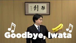 ♫ Goodbye, Iwata ♫