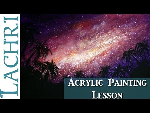 Acrylic Painting of a Galaxy - Art lesson for beginners w/ Lachri