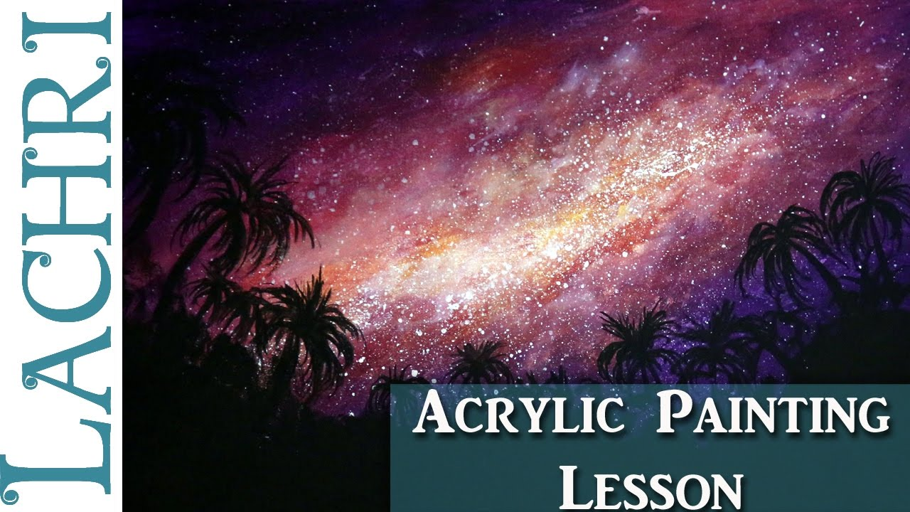 Acrylic Painting Of A Galaxy Art Lesson For Beginners W