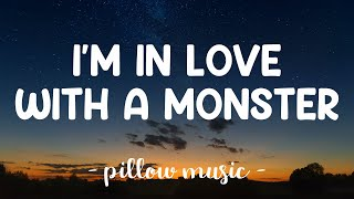 I'm In Love With A Monster - Fifth Harmony (Lyrics) 🎵