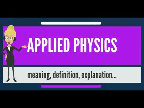 What is APPLIED PHYSICS? What does APPLIED PHYSICS mean? APPLIED PHYSICS meaning & explanation