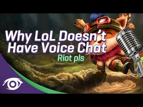 Why League of Legends Doesn't Have Voice Chat