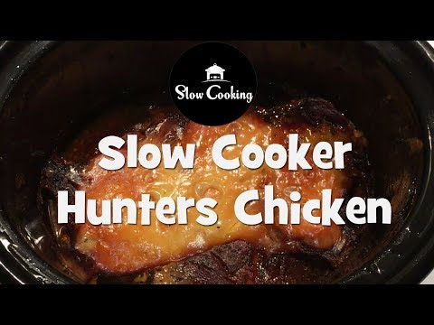 Simply The Best Slow Cooker Hunters Chicken