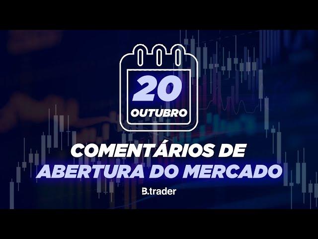 🔴 COMENTÁRIO ABERTURA DE MERCADO | AO VIVO | 20/10/2020 | B. Trader