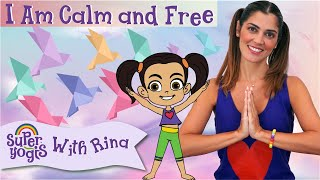 Super Yogis Kids Lesson #2: I Am Calm and Free
