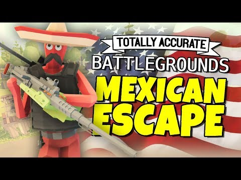 Totally Accurate Battlegrounds - Mexican Escape
