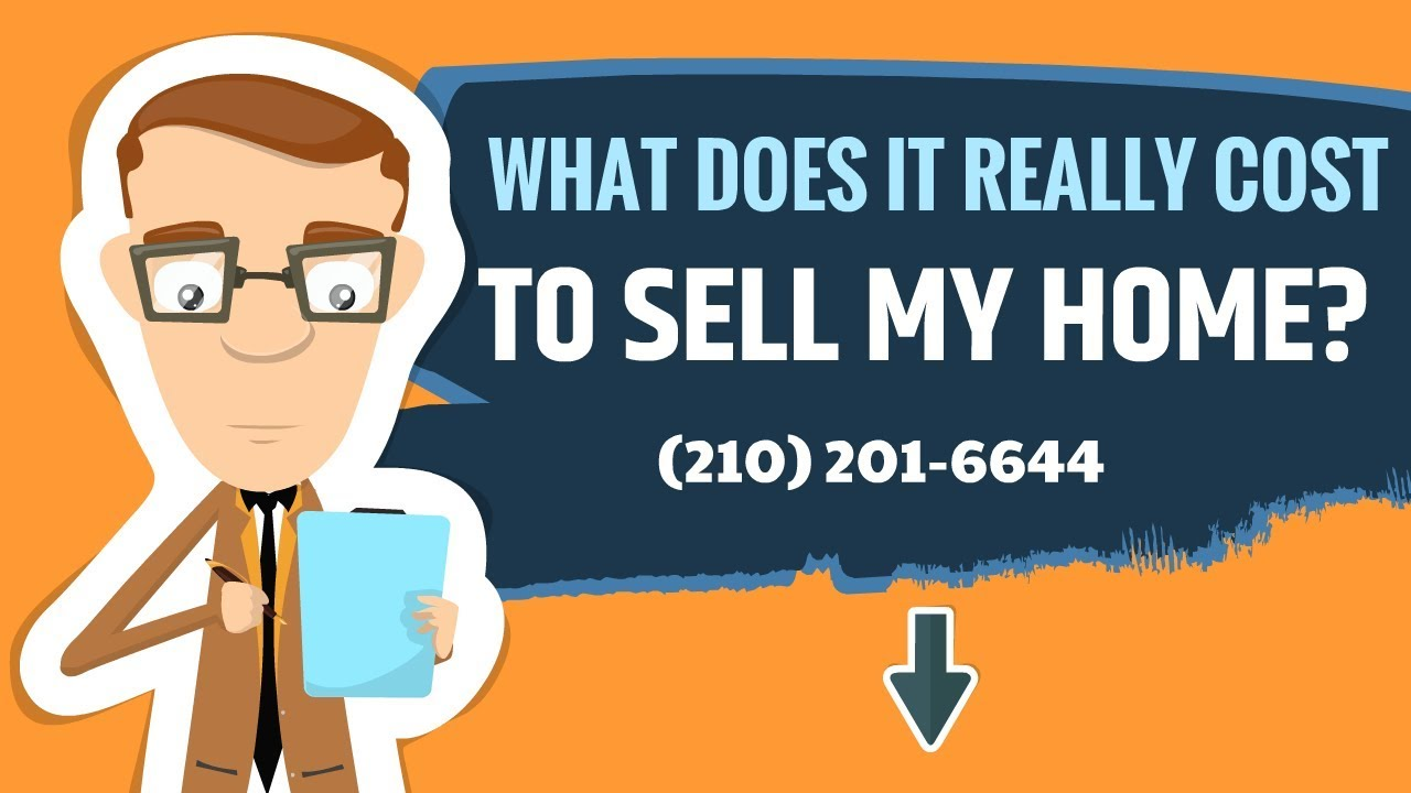 What Does It Really Cost To Sell My Home? | Sell My San Antonio House | (210) 201-6644