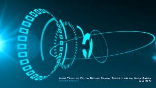 Aldo Trujillo -Todos Hablan, Nada Saben by TuN@M@N