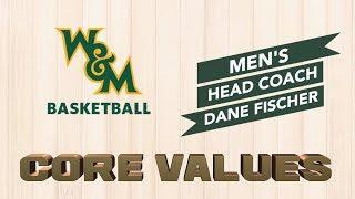 W&M Men's Basketball - Head Coach Dane Fischer - Core Value: Trust