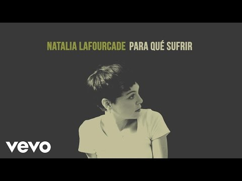 Descargar MP3 Natalia Lafourcade - Para Qué Sufrir (Cover Audio)