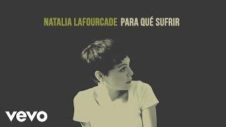 Natalia Lafourcade - Para Qué Sufrir (Cover Audio)