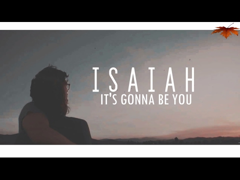 ISAIAH- It's gonna be you (Traducida al español)