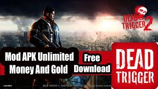Dead Trigger 2 Mod APK Apps Unlimited Money And Gold (FREE DOWNLOAD)