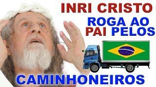 INRI CRISTO roga ao PAI pelos CAMINHONEIROS e fala sobre a GREVE (Exibido em 26/05/18 INRICRISTO.TV)