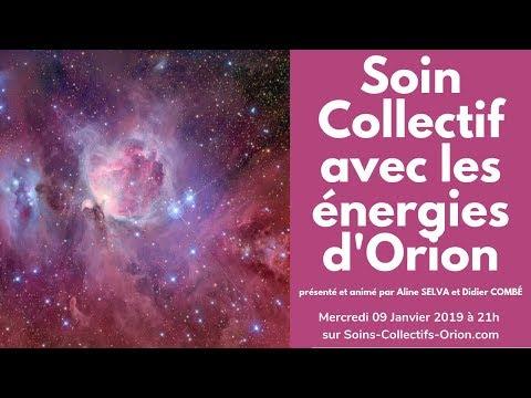 [BANDE ANNONCE] Soin Collectif avec les Énergies d'Orion le 09/01/2019 à 21h