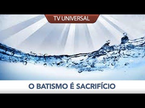O batismo é sacrifício - Bispo Macedo (Igreja Universal)