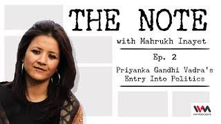 Ep. 02: Priyanka Gandhi Vadra's Entry Into Politics