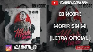 BB Nobre - Morir Sin Mi (Letra Oficial) | (By JosephRd)