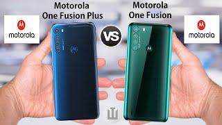 Motorola One Fusion Plus VS Motorola One Fusion