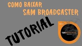 TUTORIAL Baixar Sam BroadCaster