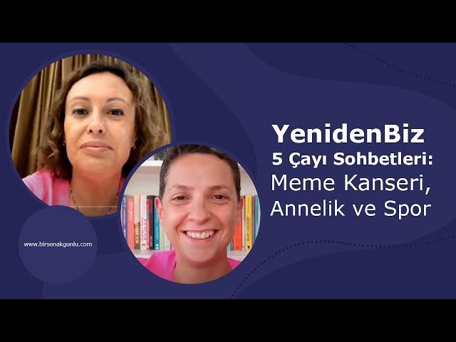 YenidenBiz 5 Çayı Sohbetleri: Meme Kanseri, Annelik ve Spor