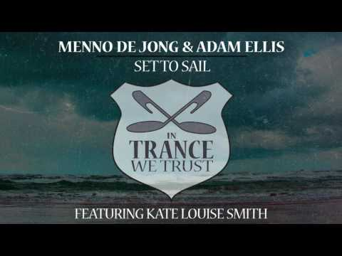 Menno de Jong & Adam Ellis ft. Kate Louise Smith - Set To Sail [In Trance We Trust]