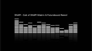 SNAP! - Cult of SNAP! (Matrix & Futurebound Remix).