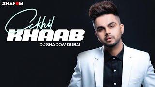 Khaab (Akhil)   Punjabi Song   DJ Shadow Dubai Remix   FULL VIDEO