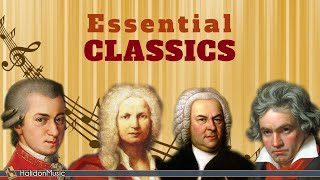 Essential Classics - The Best of Classical Music