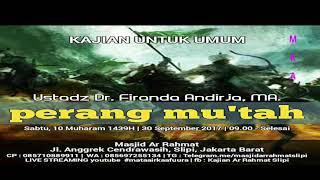 Perang Mu'Tah Ustadz Dr. Firanda Andirja, MA (audio)