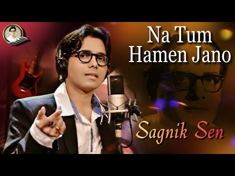 Na tum hamen jano - Sagnik Sen (The Legends)