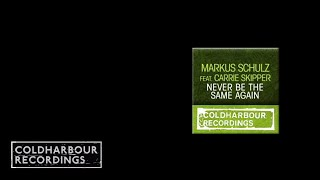 Markus Schulz feat Carrie Skipper - Never Be The Same Again (Coldharbour Club Mix) (CLHR023)