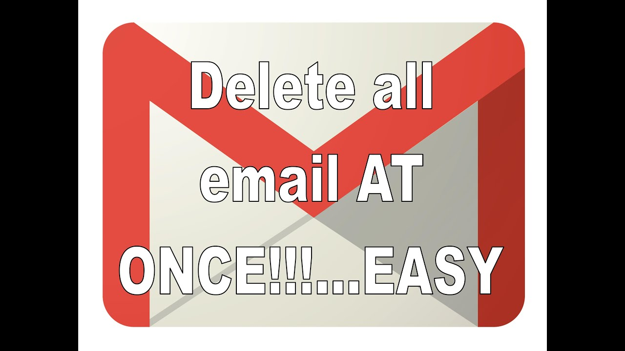 delete all mail in gmail at oncethe easy way