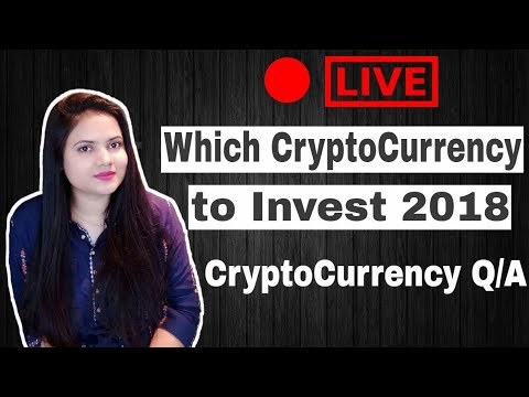 LIVE: Which Coin to Invest in 2018 CryptoCurrency Q/A