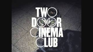 Two Door Cinema Club - This Is The Life